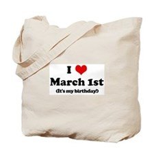 I Love March 1st (my birthday Tote Bag
