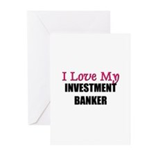I Love My INVESTMENT BANKER Greeting Cards (Pk of
