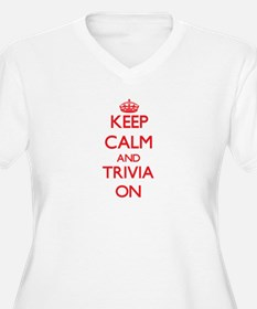Keep Calm and Trivia ON Plus Size T-Shirt