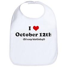 I Love October 12th (my birth Bib