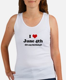 I Love June 4th (my birthday) Women's Tank Top