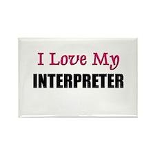I Love My INTERPRETER Rectangle Magnet