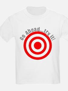 Hit Me! I Dare Ya! T-Shirt