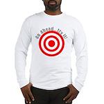 Hit Me! I Dare Ya! Long Sleeve T-Shirt