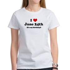 I Love June 24th (my birthday Tee