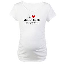 I Love June 24th (my birthday Shirt