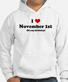 I Love November 1st (my birth Hoodie