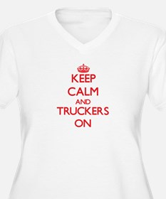 Keep Calm and Truckers ON Plus Size T-Shirt