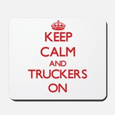 Keep Calm and Truckers ON Mousepad