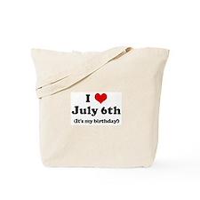I Love July 6th (my birthday) Tote Bag