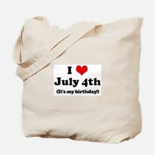 I Love July 4th (my birthday) Tote Bag