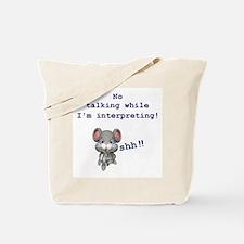 ASL Mouse: No talking while I Tote Bag