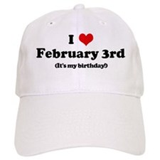 I Love February 3rd (my birth Baseball Cap