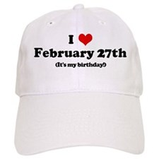 I Love February 27th (my birt Baseball Cap