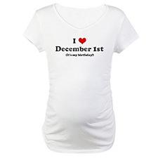 I Love December 1st (my birth Shirt