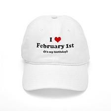 I Love February 1st (my birth Baseball Cap