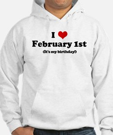 I Love February 1st (my birth Hoodie