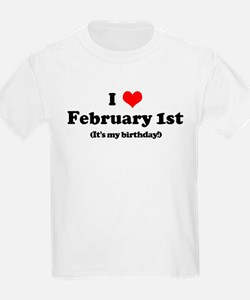 I Love February 1st (my birth T-Shirt