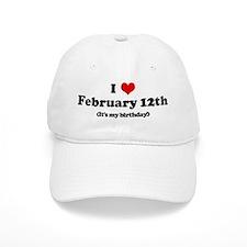 I Love February 12th (my birt Baseball Cap