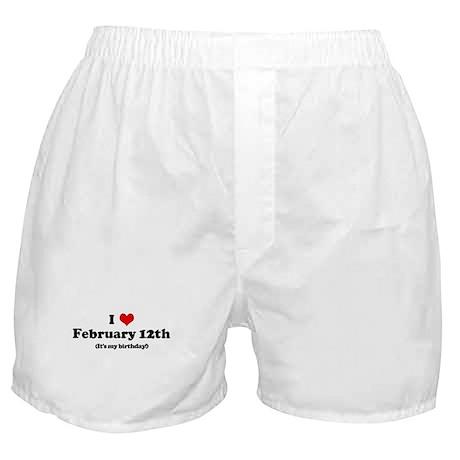 I Love February 12th (my birt Boxer Shorts