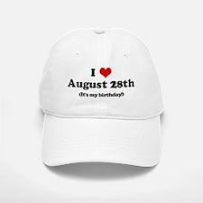 I Love August 28th (my birthd Baseball Baseball Cap