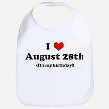 I Love August 28th (my birthd Bib