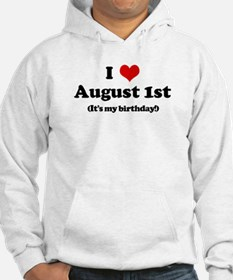 I Love August 1st (my birthda Hoodie