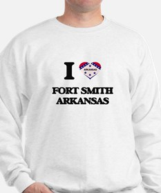 I love Fort Smith Arkansas Sweatshirt
