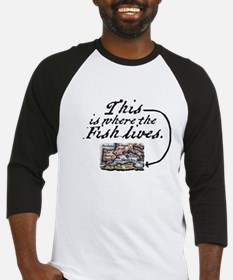 This Is Where The Fish Lives Baseball Jersey