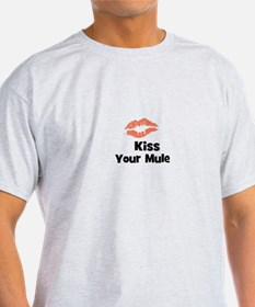 Kiss Your Mule T-Shirt