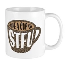 HAVE A CUP OF STFU Mugs