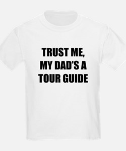 Trust Me My Dads A Tour Guide T-Shirt