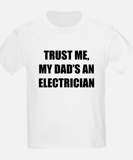 Trust Me My Dads An Electrician T-Shirt