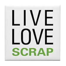 Live Love Scrap Tile Coaster