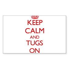 Keep Calm and Tugs ON Decal