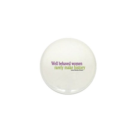Well Behaved Women Mini Button (10 pack)