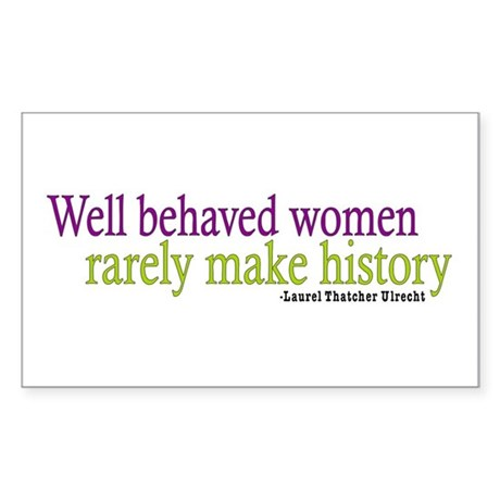 Well Behaved Women Rectangle Sticker