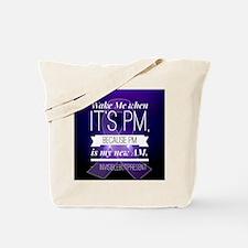 Wake Me When It's PM© Tote Bag