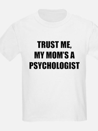 Trust Me My Moms A Psychologist T-Shirt