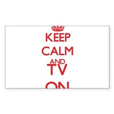 Keep Calm and Tv ON Decal