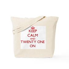 Keep Calm and Twenty-One ON Tote Bag