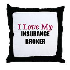 I Love My INSURANCE BROKER Throw Pillow