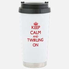 Keep Calm and Twirling Travel Mug