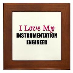 I Love My INSTRUMENTATION ENGINEER Framed Tile