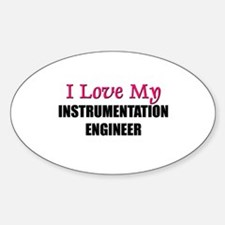 I Love My INSTRUMENTATION ENGINEER Oval Decal