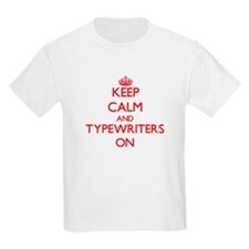 Keep Calm and Typewriters ON T-Shirt