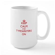 Keep Calm and Typewriters ON Mugs