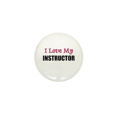 I Love My INSTRUCTOR Mini Button