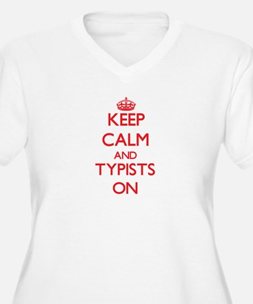 Keep Calm and Typists ON Plus Size T-Shirt