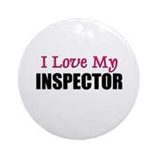 I Love My INSPECTOR Ornament (Round)